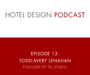 Hotel Design Podcast - Show Templates_Ep13 TAL